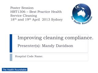 Improving cleaning compliance. Presenter(s): Mandy Davidson