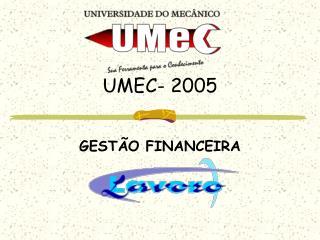 UMEC- 2005
