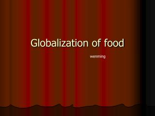 Globalization of food