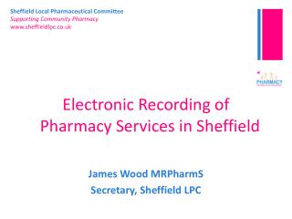 Electronic Recording of   Pharmacy Services in Sheffield