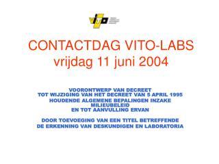 CONTACTDAG VITO-LABS vrijdag 11 juni 2004