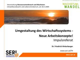 Veranstaltung Ressourcenverbrauch und Wachstum Umweltbundesamt und Lebensministerium, am 26.5.2009
