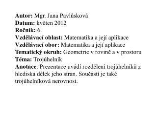 Autor:  Mgr. Jana  Pavlůsková Datum:  květen 2012 Ročník:  6 .