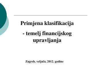 Primjena klasifikacija - temelj financijskog upravljanja