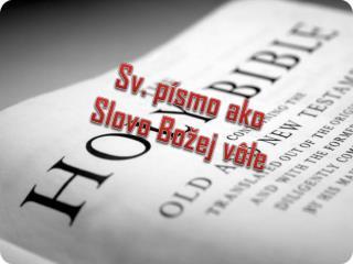 Sv. písmo ako  Slovo Božej vôle