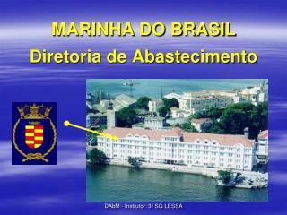 MARINHA DO BRASIL Diretoria de Abastecimento