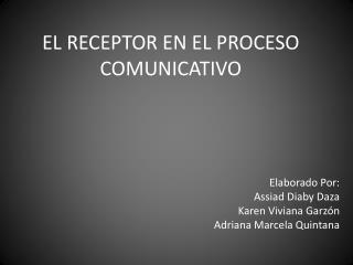 EL RECEPTOR EN EL PROCESO COMUNICATIVO