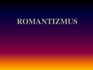 ROMANTIZMUS