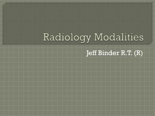 Radiology Modalities