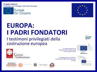 EUROPA: I PADRI FONDATORI