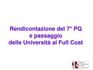 Rendicontazione del 7° PQ  e passaggio  delle Università al Full Cost