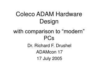Coleco ADAM Hardware Design with comparison to