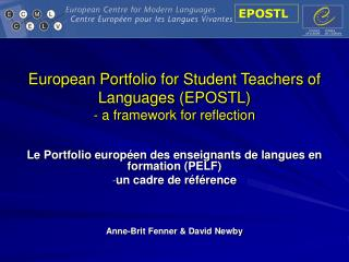 European Portfolio for Student Teachers of Languages EPOSTL - a framework for reflection