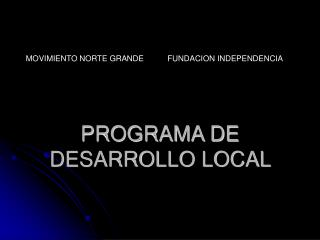 PROGRAMA DE DESARROLLO LOCAL