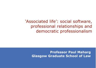 �Associated life�: social software, professional relationships and democratic professionalism