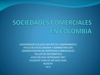 SOCIEDADES COMERCIALES EN COLOMBIA