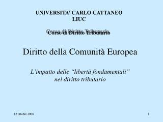 """Diritto della Comunità Europea L'impatto delle """"libertà fondamentali""""  nel diritto tributario"""