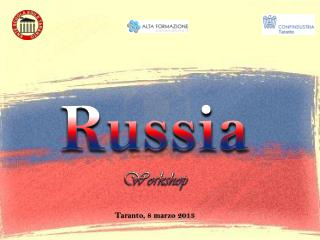 Russia Workshop Taranto, 8 marzo 2013