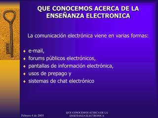 QUE CONOCEMOS ACERCA DE LA ENSEÑANZA ELECTRONICA
