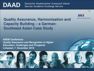 Quality Assurance, Harmonisation and Capacity Building � a German-Southeast Asian Case Study