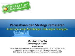 Perusahaan  dan Strategi Pemasaran Kemitraan untuk Membangun Hubungan Pelanggan