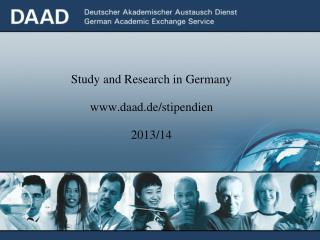 Study and Research in Germany daad.de/stipendien 2013/14