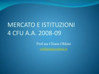 MERCATO E ISTITUZIONI 4 CFU A.A. 2008-09