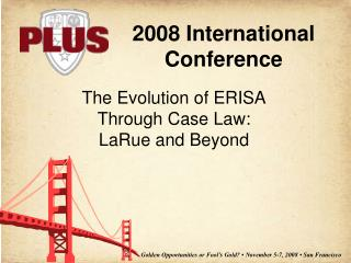 The Evolution of ERISA  Through Case Law: LaRue and Beyond