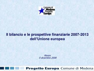 Il bilancio e le prospettive finanziarie 2007-2013 dell'Unione europea