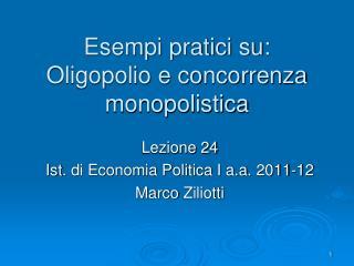 Esempi pratici su: Oligopolio e concorrenza monopolistica