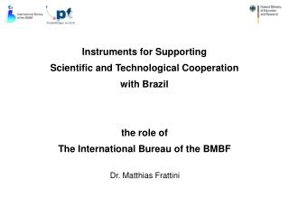 Instruments for Supporting Scientific and Technological Cooperation with Brazil the role of