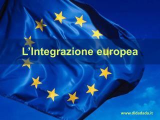 L'Integrazione europea
