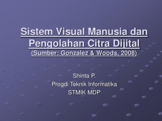 Sistem Visual Manusia dan Pengolahan Citra Dijital (Sumber: Gonzalez & Woods, 2008)