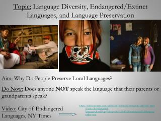 Topic:  Language Diversity, Endangered/Extinct Languages, and Language Preservation