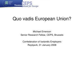 Quo vadis European Union