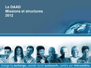 Le DAAD Missions et structures 2012