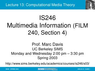 Lecture 13: Computational Media Theory