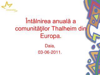 Întâlnirea anuală a comunităţilor Thalheim din Europa.