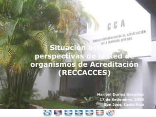 Situación actual y perspectivas de la Red de organismos de Acreditación (RECCACCES)