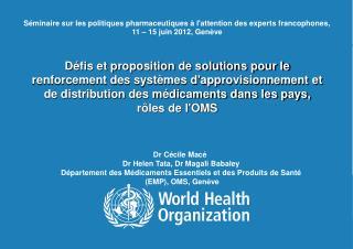 Dr Cécile Macé  Dr Helen Tata, Dr Magali Babaley