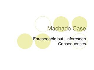 Machado Case