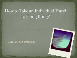 How to Take an Individual Travel to Hong Kong?