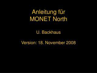 Anleitung für MONET North U. Backhaus Version: 18. November 2008