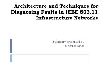 Architecture and Techniques for Diagnosing Faults in IEEE 802.11 Infrastructure Networks