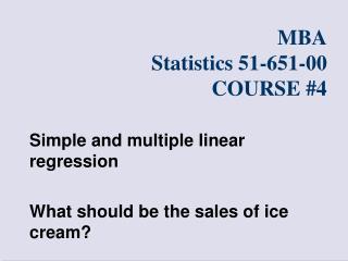 MBA Statistics 51-651-00 COURSE #4