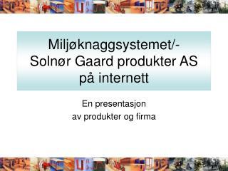 Miljøknaggsystemet/- Solnør Gaard produkter AS på internett