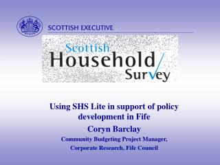 Using SHS Lite in support of policy development in Fife Coryn Barclay
