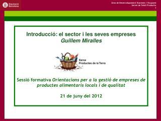 Introducció: el sector i les seves empreses Guillem Miralles