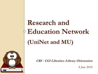 Research and Education Network ( UniNet  and MU)