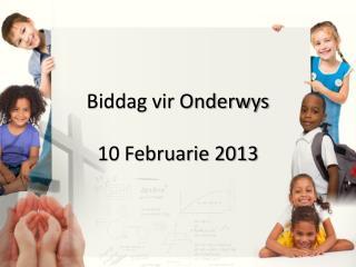 Biddag vir Onderwys 10 Februarie 2013